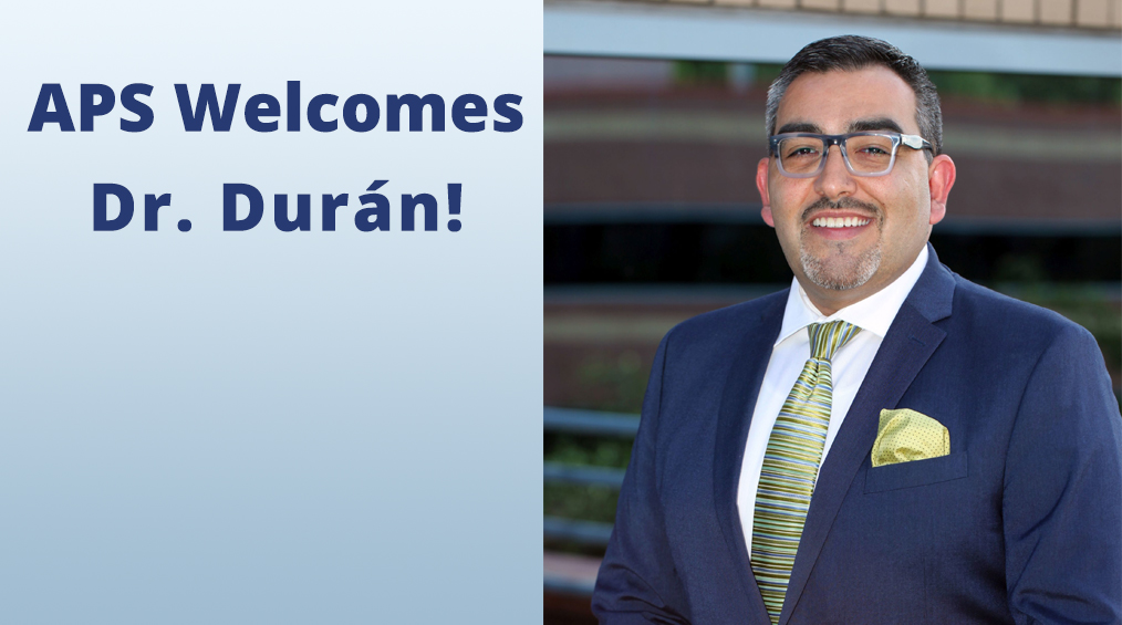 APS Welcomes Superintendent Dr. Duran!