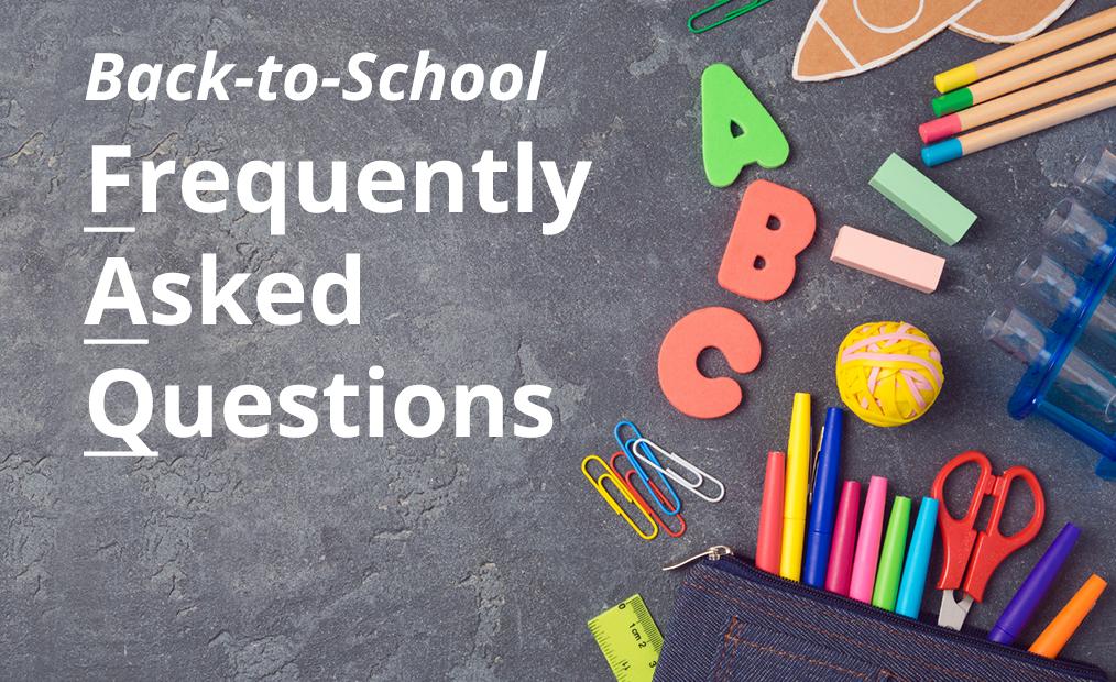 Back-to-School FAQS